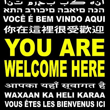 You Are Welcome Here - Multi-Language and Multi-Cultural America by shaggylocks