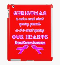 Christmas is not so much about openign presents, as it is about opening our hearts! Breast Cancer Awareness Quote  iPad Case/Skin