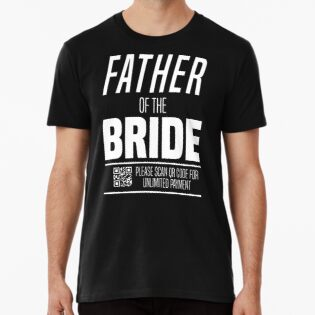 a4d12955 Father of the Bride Please Scan Funny Wedding Joke T-Shirt