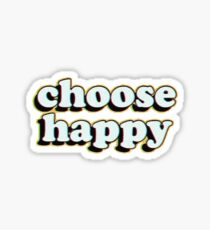 choose happy Sticker