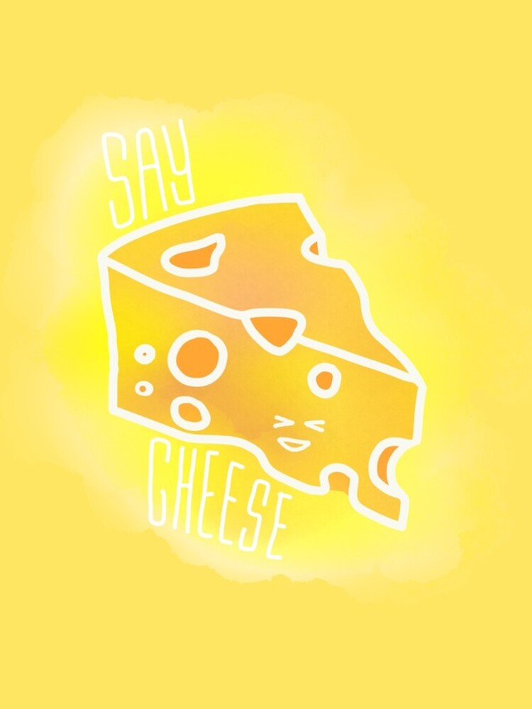 Say cheese by Madebyholly