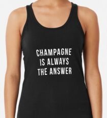Champagne Is Always The Answer Women's Tank Top