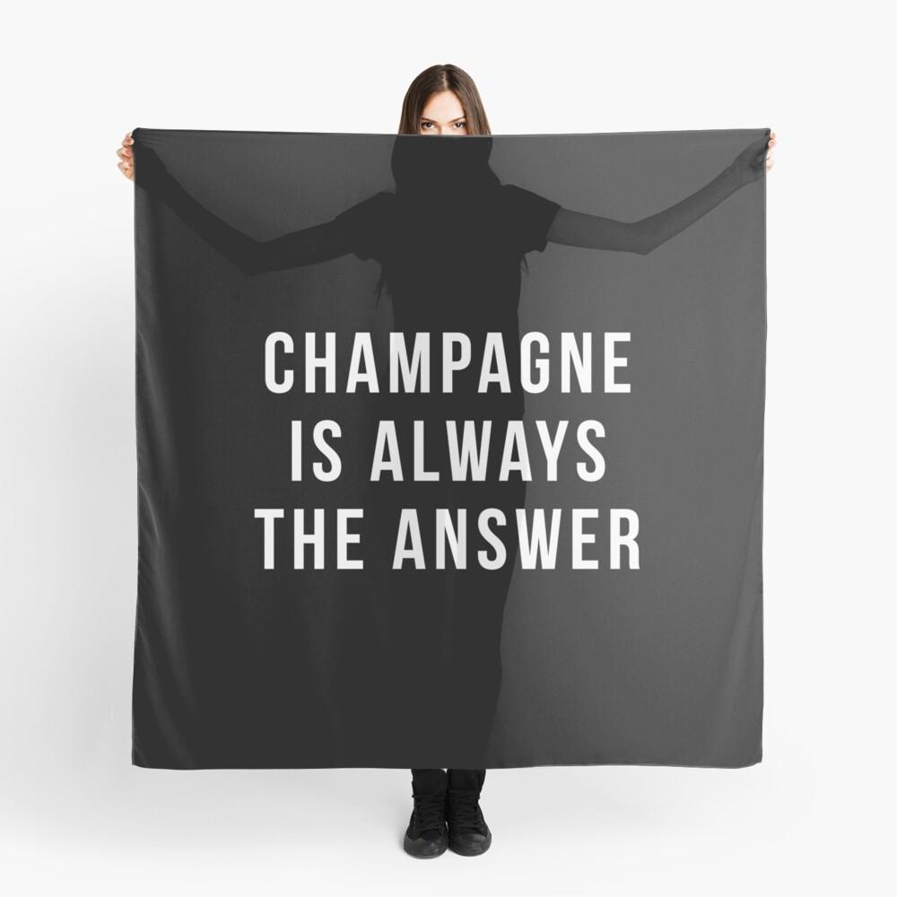 Champagner ist immer die Antwort Tuch