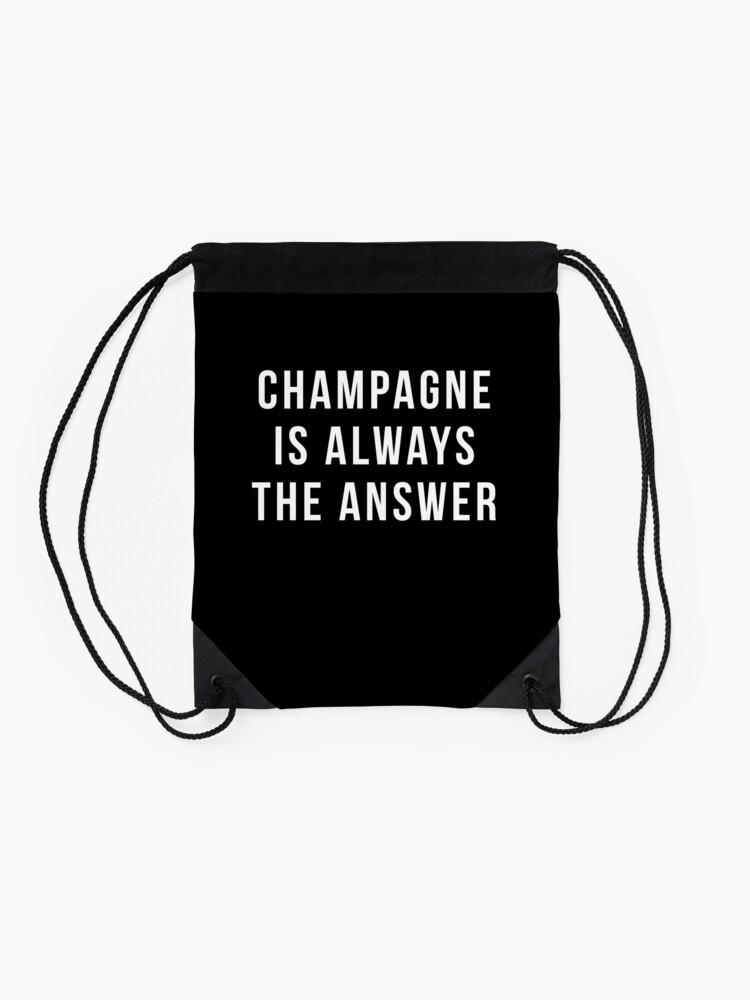 Alternative Ansicht von Champagner ist immer die Antwort Turnbeutel