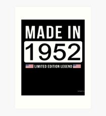 Made In 1952 Limited Edition Legend - Birthday Gift For D.O.B  1952 Born In  1952 Art Print