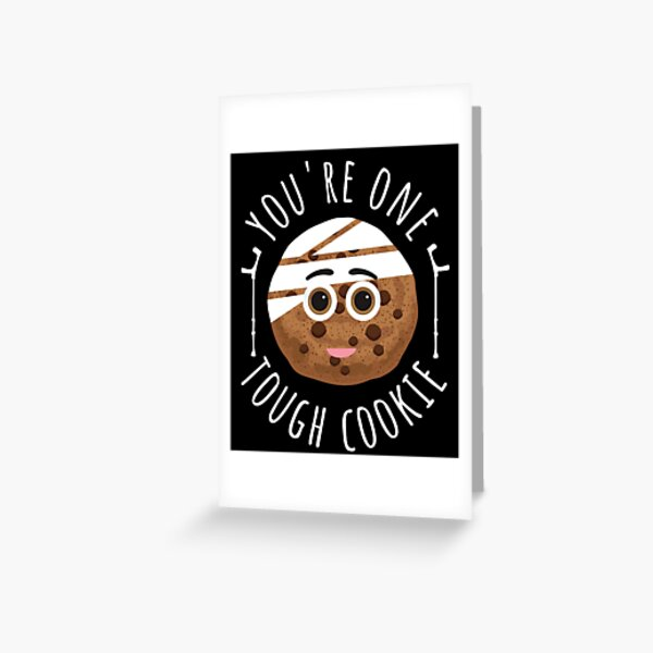 Funny You're One Tough Cookie Shirt Get Well Soon Gift Kids Greeting Card