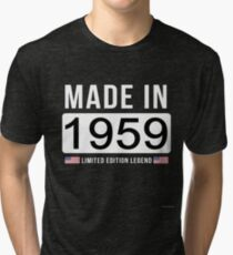 Made In 1959 Limited Edition Legend - Birthday Gift For D.O.B  1959 Born In  1959 Tri-blend T-Shirt