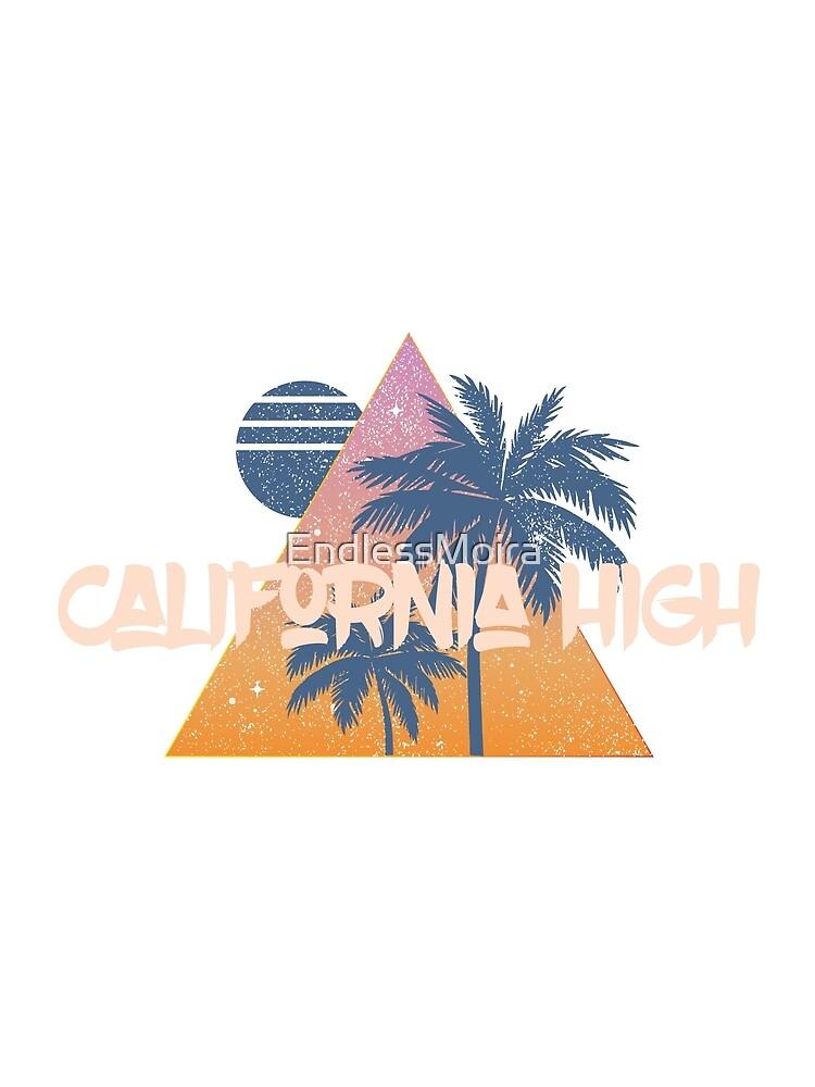 CALIFORNIA HIGH by EndlessMoira