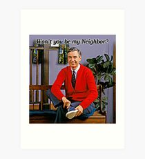 Won't you be my neighbor - Mr Rogers Art Print