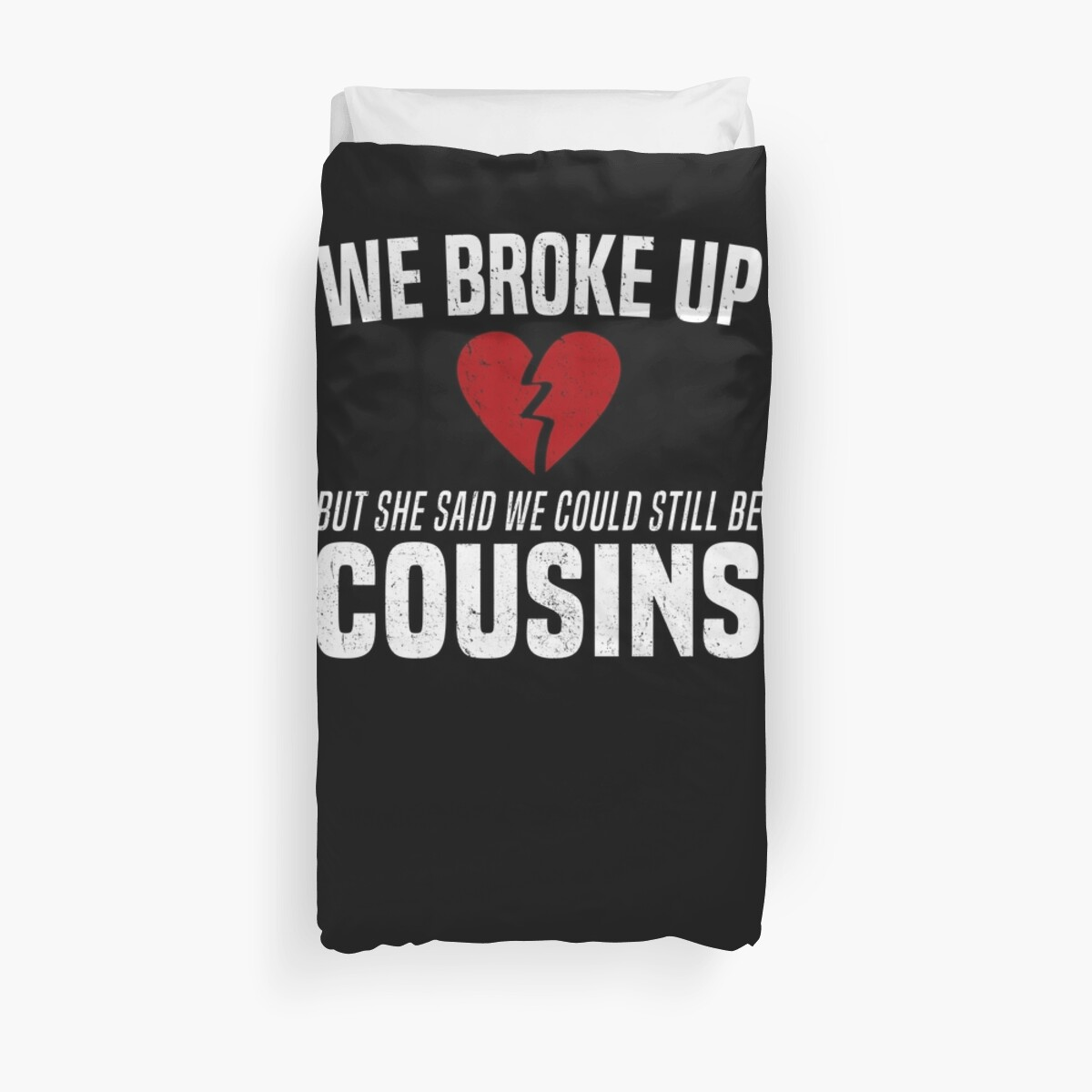 b440892a We Broke Up Funny Redneck Break Up Relationship Meme T-Shirt by LookTwice