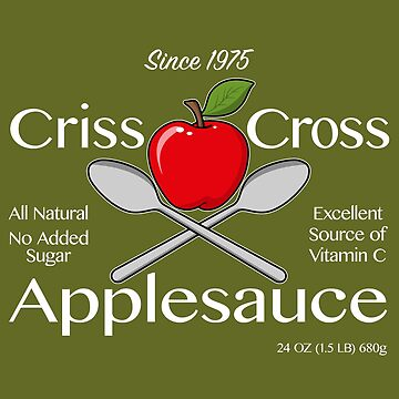 Criss Cross Applesauce - white text by Robzilla178