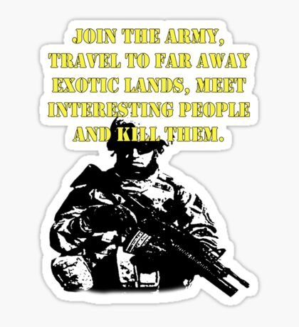 Join the army.... Sticker