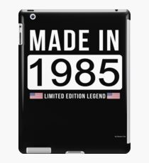Made In 1985 Limited Edition Legend - Birthday Gift For D.O.B  1985 Born In  1985 iPad Case/Skin