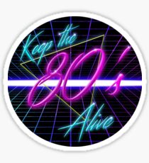 Keep The 80's Alive Sticker