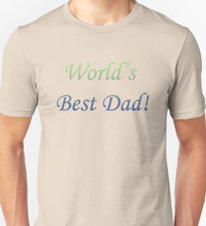 World's Best Dad! T-Shirt