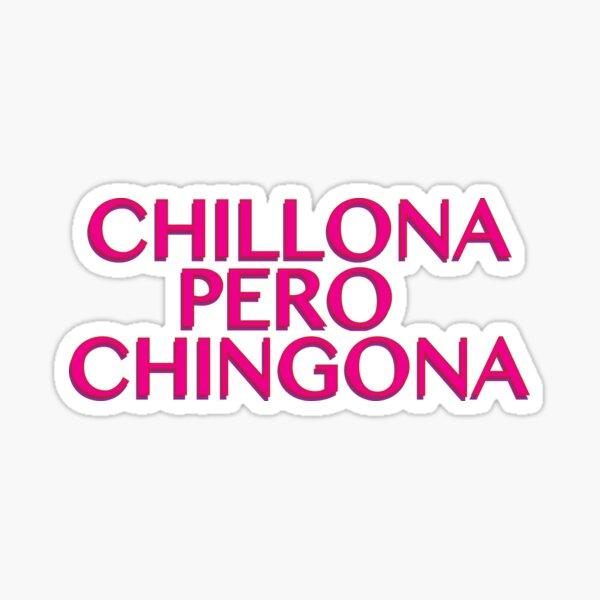 chillona pero chingona - Latinx Design Sticker