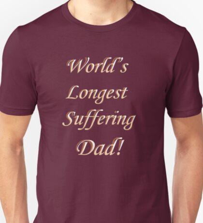 World's Longest Suffering Dad! T-Shirt