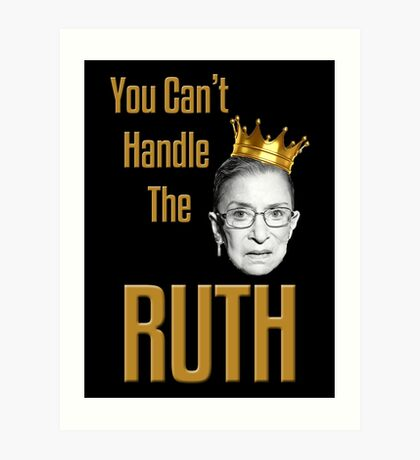 You Can't Handle The RUTH Art Print