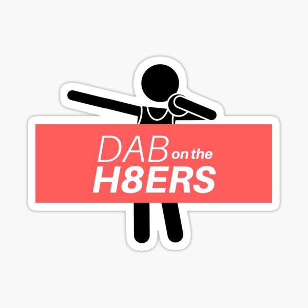 Dab on the haters Sticker