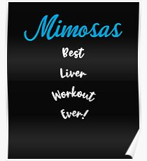 Mimosas Lover Best Liver Workout Ever! Sky Poster