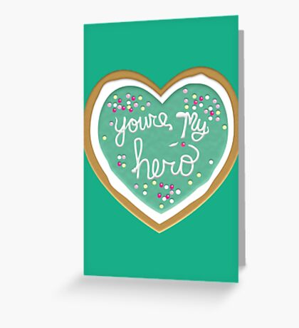 You're my hero 2.0 Greeting Card