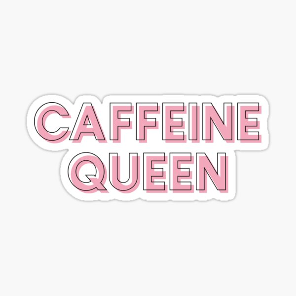 Caffeine Queen Chic Coffee Lover  Sticker