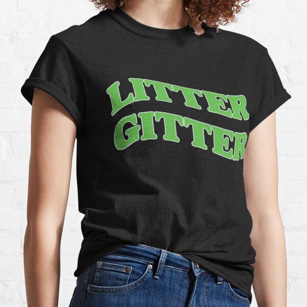 Litter Gitter Classic T-Shirt