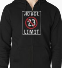 No Age Limit 23rd Birthday Gifts Funny B Day For 23 Year Old Zipped Hoodie