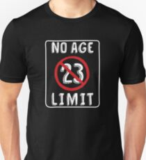 No Age Limit 23rd Birthday Gifts Funny B-day for 23 Year Old Unisex T-Shirt