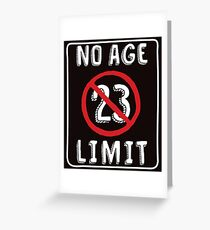 No Age Limit 23rd Birthday Gifts Funny B Day For 23 Year Old Greeting Card