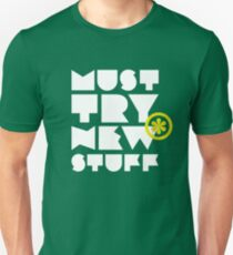 must try new stuff Unisex T-Shirt