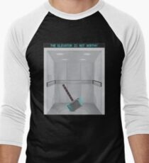 The elevator is not worthy Men's Baseball ¾ T-Shirt