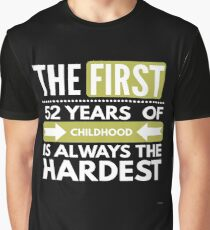 The First 52 Years Of Childhood - Funny 52nd Birthday Gift  Graphic T-Shirt