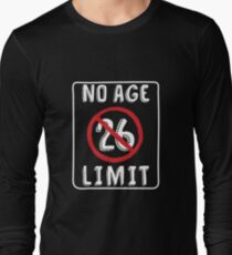 No Age Limit 26th Birthday Gifts Funny B Day For 26 Year Old Long Sleeve