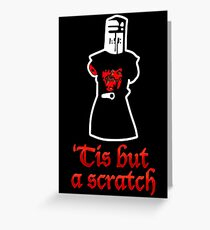 Tis But A Scratch Greeting Card