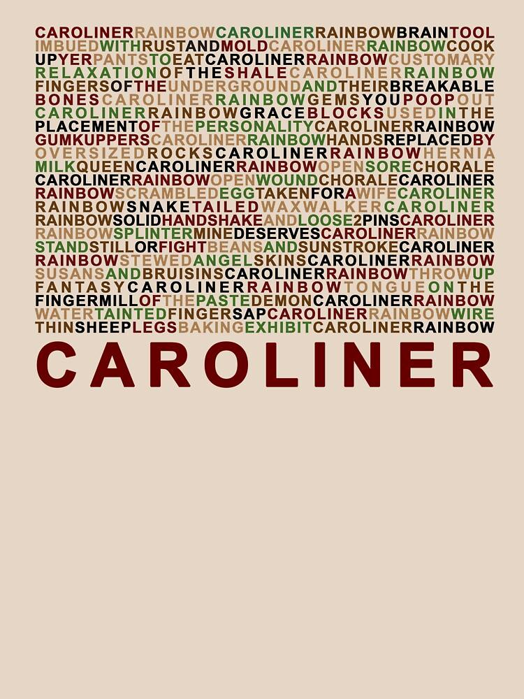 Caroliner Rainbow. Caroliner + Variants. Multi by Prole
