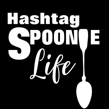 Hashtag Spoonie Life Chronic Illness Graphic by Artification
