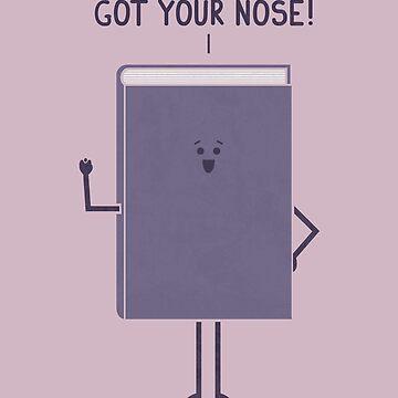 Got Your Nose by theodorezirinis