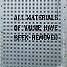 All Materials Of Value Have Been Removed by Spinneyhead