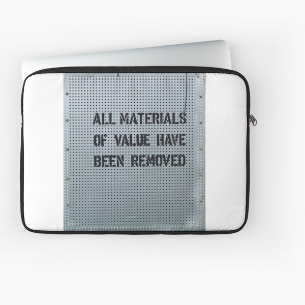 All Materials Of Value Have Been Removed Laptop Sleeve