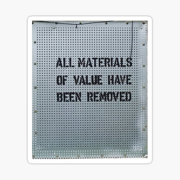 All Materials Of Value Have Been Removed Sticker