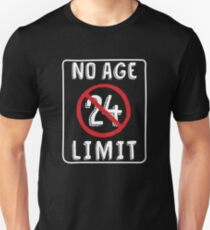 No Age Limit 24th Birthday Gifts Funny B Day For 24 Year Old Unisex T
