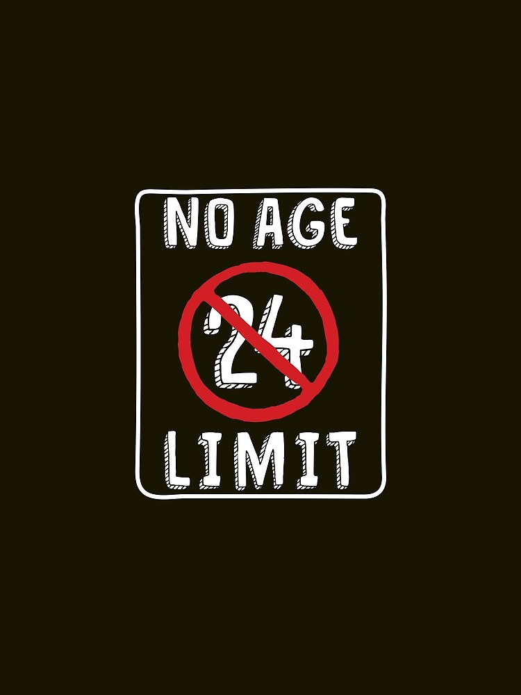 No Age Limit 24th Birthday Gifts Funny B Day For 24 Year Old By MemWear