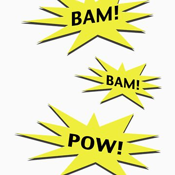 Bam! Bam! Pow! by Stuarty