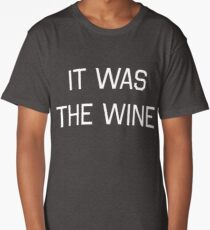 It Was the Wine Long T-Shirt