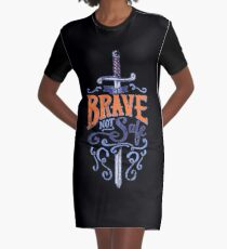 Be Brave Not Safe - Bold Bravery Typography Qupte Graphic T-Shirt Dress