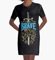 Be Brave Not Safe Typography Quote Graphic T-Shirt Dress