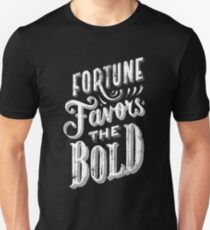 Fortune Favors the Bold - Fortune Favors the Brave Unisex T-Shirt