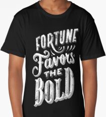 Fortune Favors the Bold - Fortune Favors the Brave Long T-Shirt