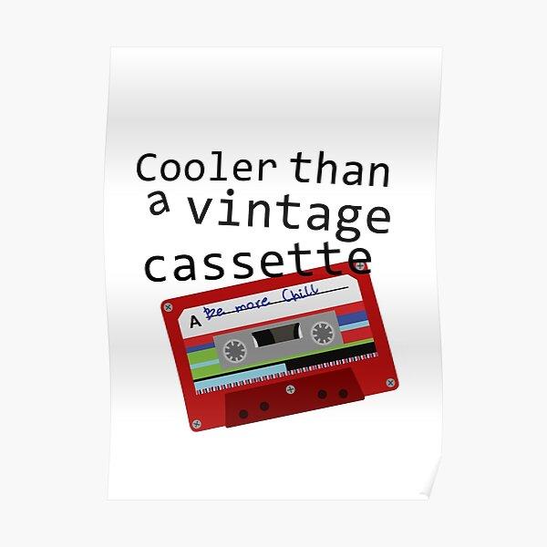 Cooler than a vintage cassette Poster